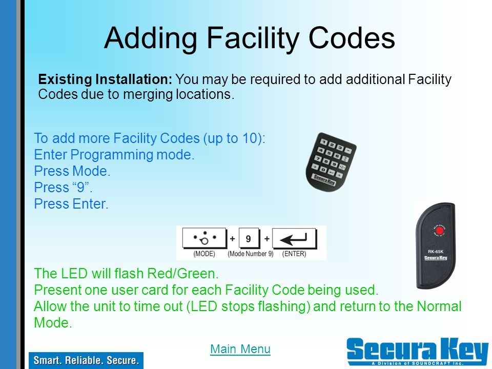 Adding Facility Codes Existing Installation: You may be required to add additional Facility Codes due to merging locations.