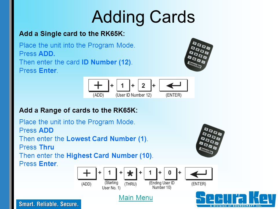 Adding Cards Add a Single card to the RK65K: