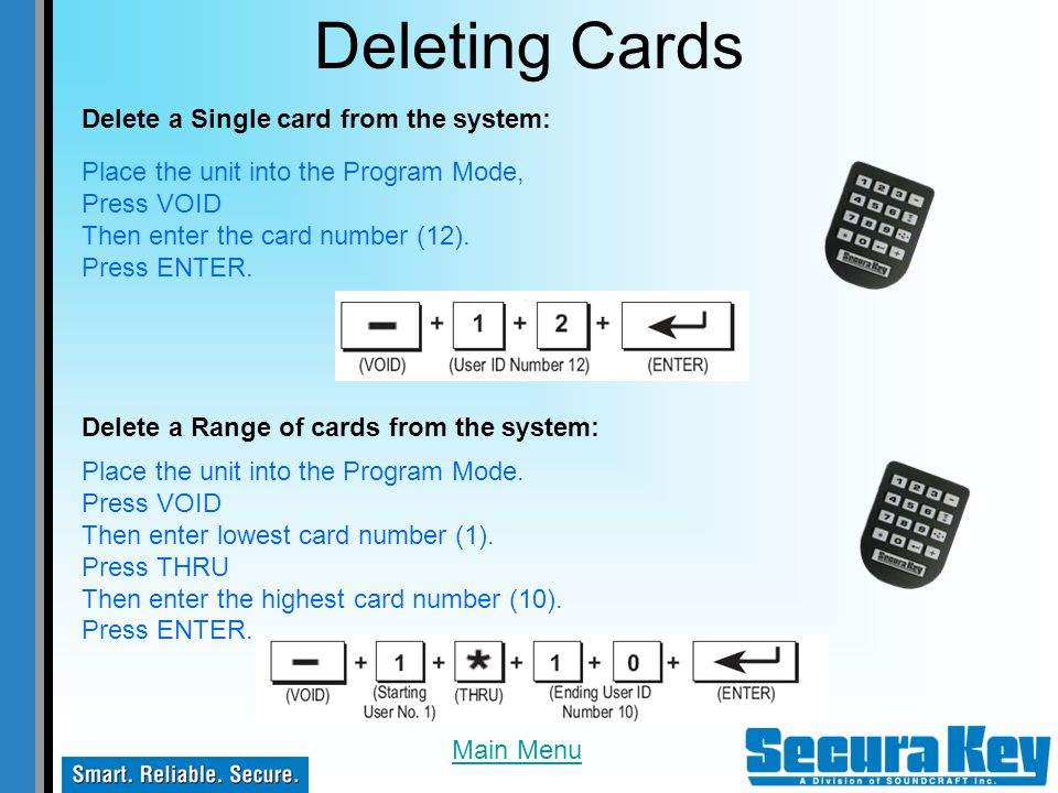 Deleting Cards Delete a Single card from the system: