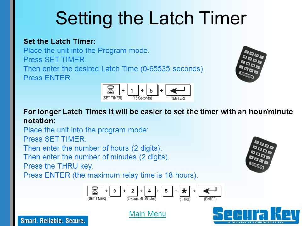 Setting the Latch Timer