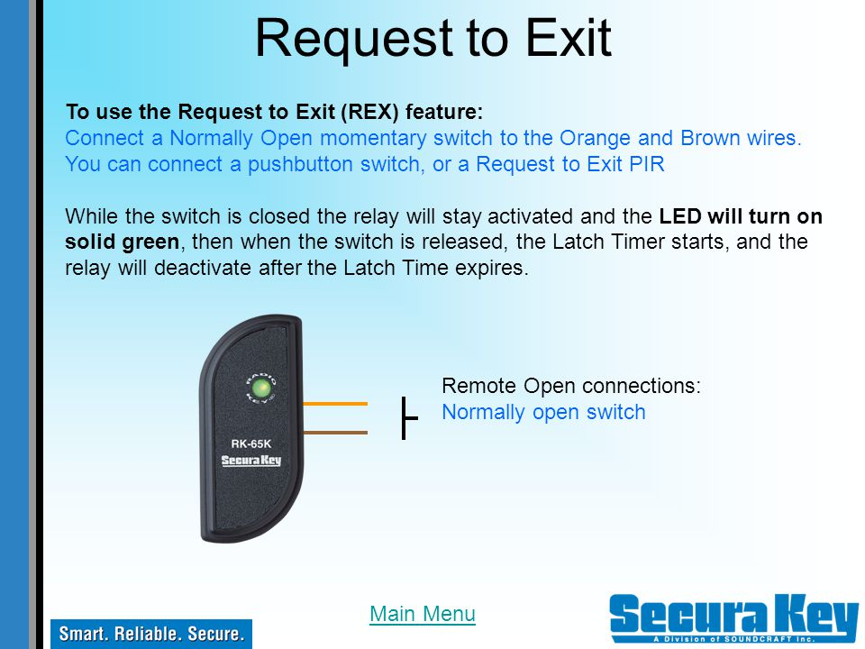 Request to Exit To use the Request to Exit (REX) feature:
