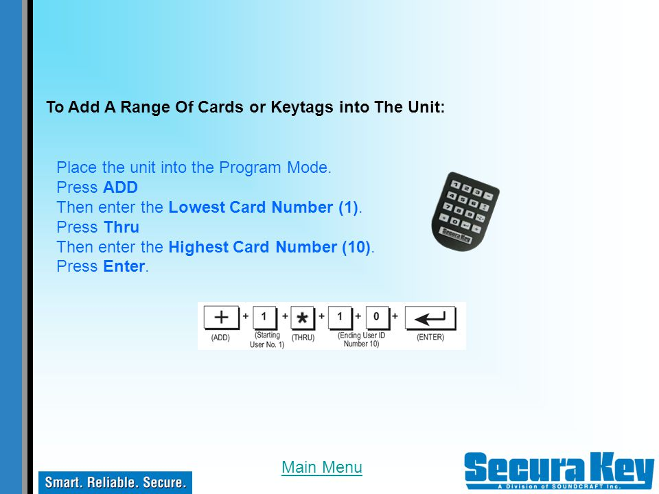 To Add A Range Of Cards or Keytags into The Unit: