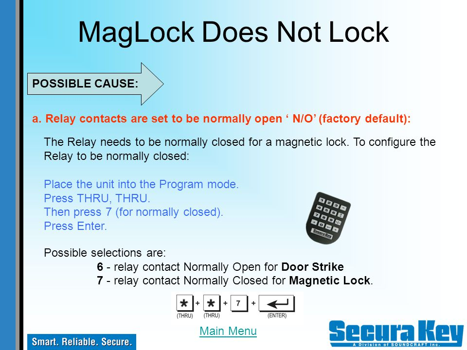 MagLock Does Not Lock POSSIBLE CAUSE: