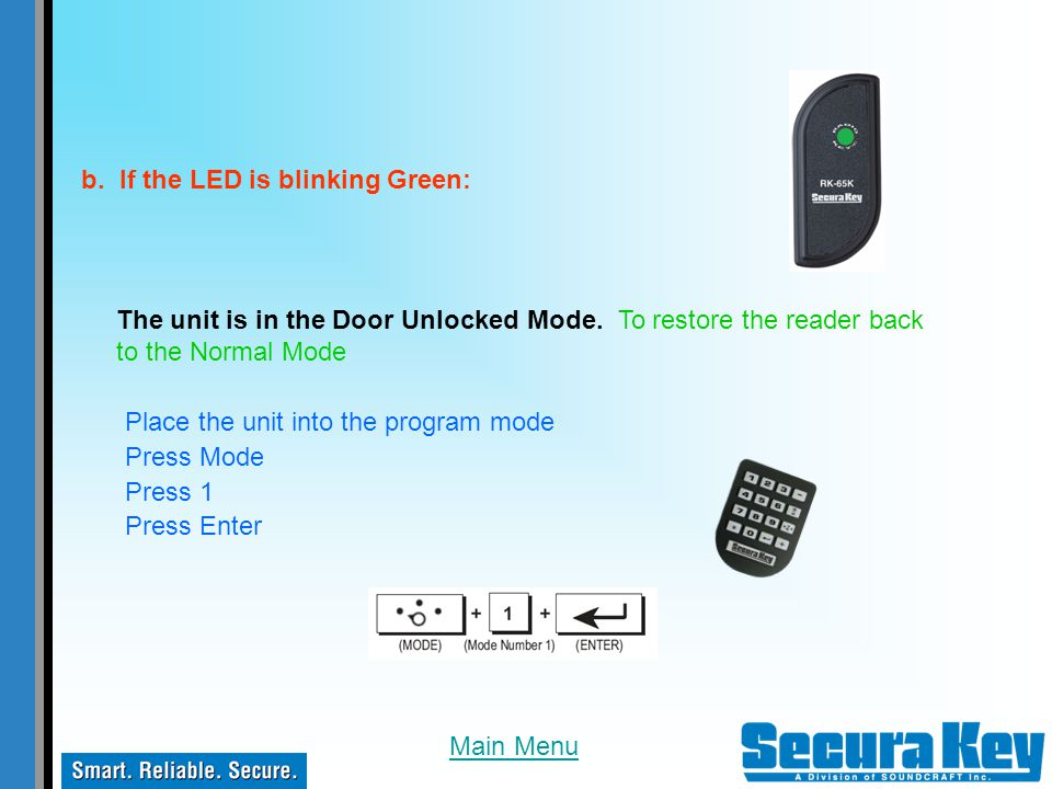 b. If the LED is blinking Green:
