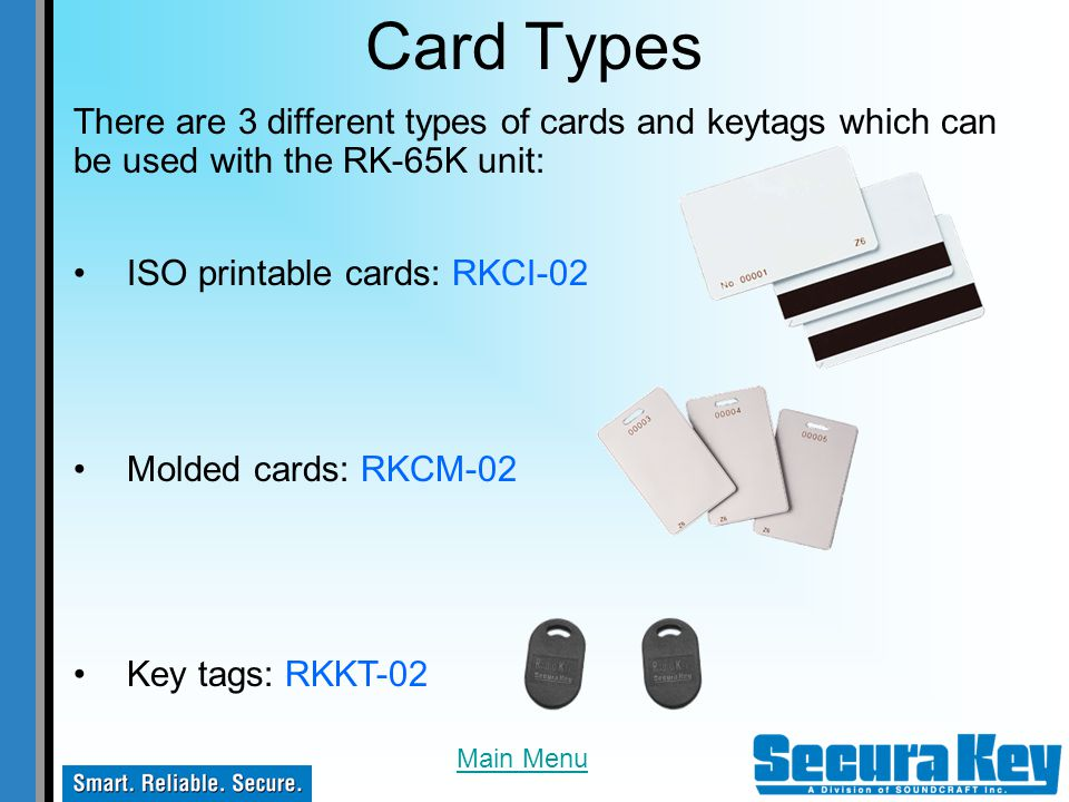 Card Types There are 3 different types of cards and keytags which can be used with the RK-65K unit: