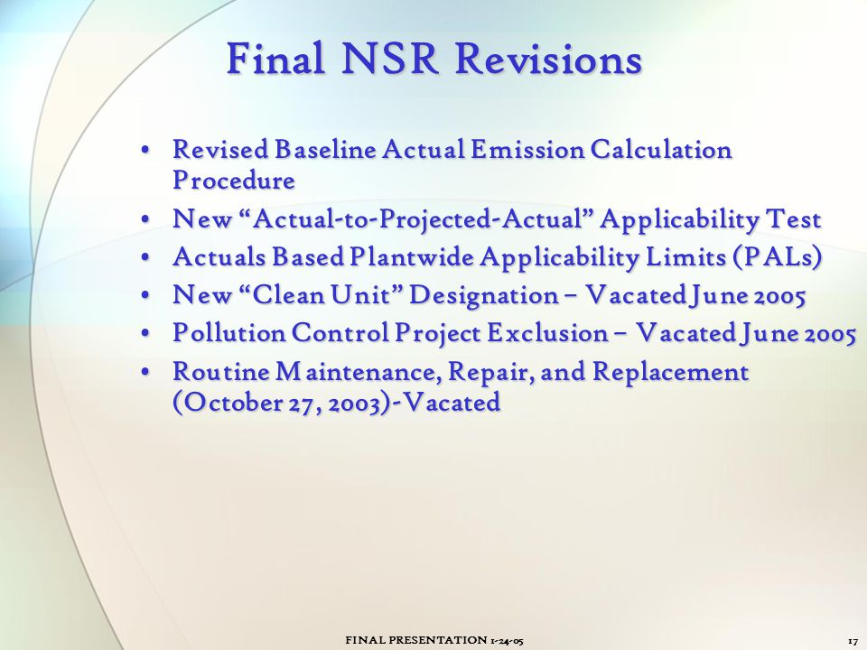 Final NSR Revisions Revised Baseline Actual Emission Calculation Procedure. New Actual-to-Projected-Actual Applicability Test.