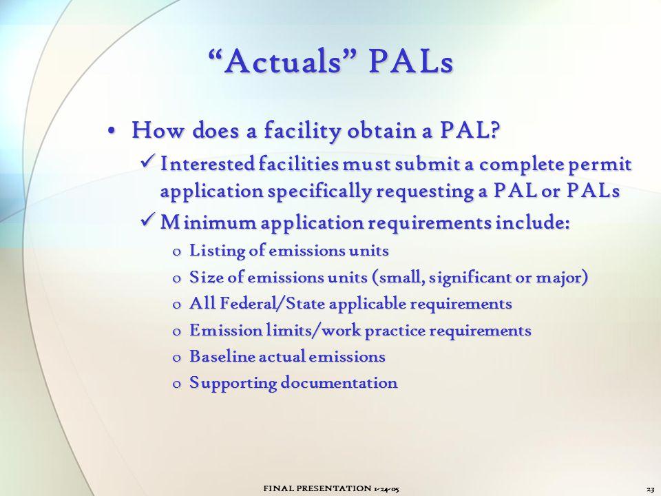 Actuals PALs How does a facility obtain a PAL