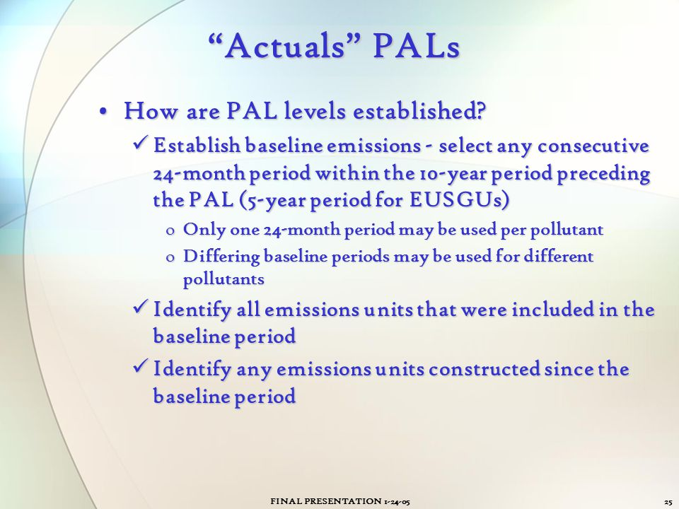 Actuals PALs How are PAL levels established