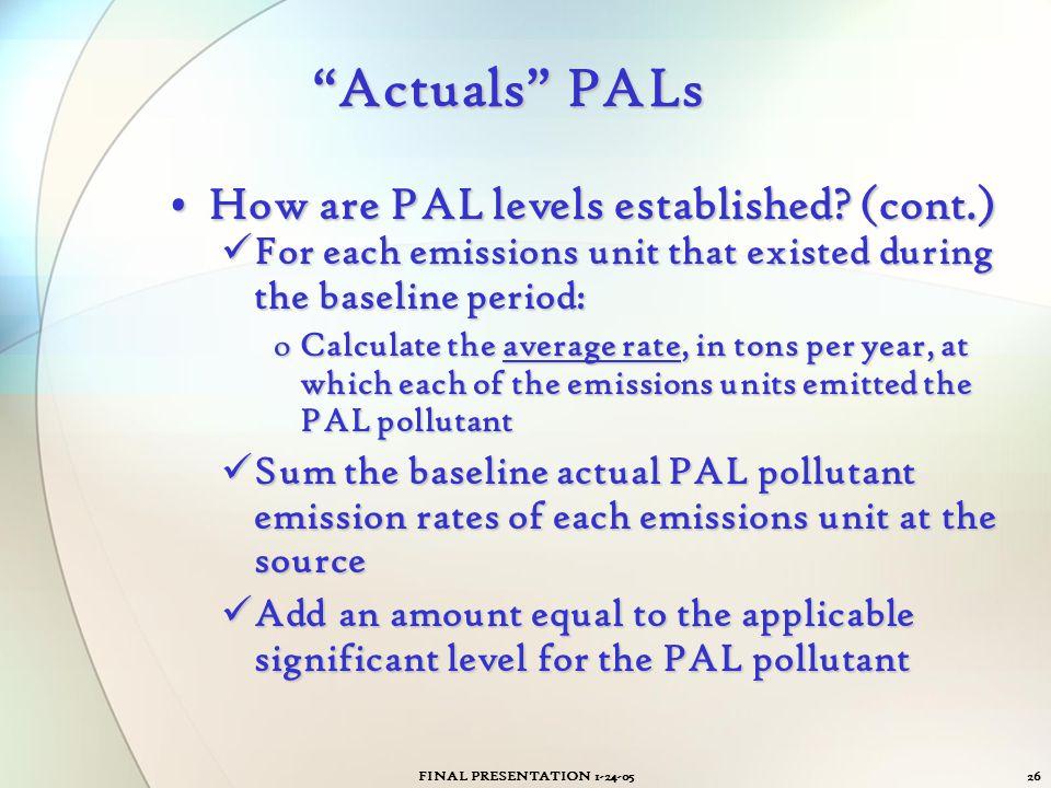 Actuals PALs How are PAL levels established (cont.)