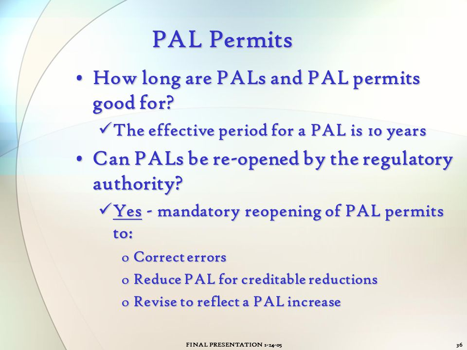 PAL Permits How long are PALs and PAL permits good for