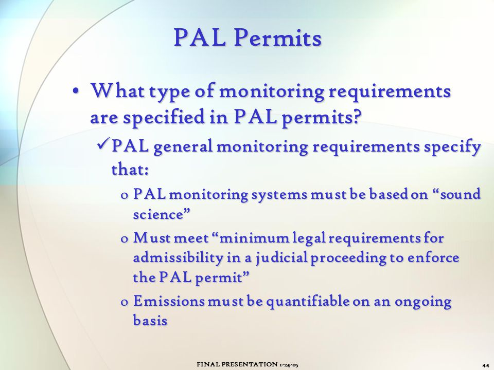 PAL Permits What type of monitoring requirements are specified in PAL permits PAL general monitoring requirements specify that: