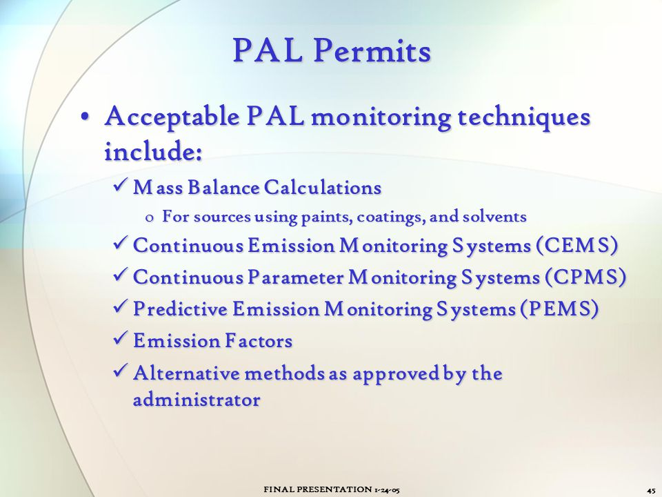 PAL Permits Acceptable PAL monitoring techniques include: