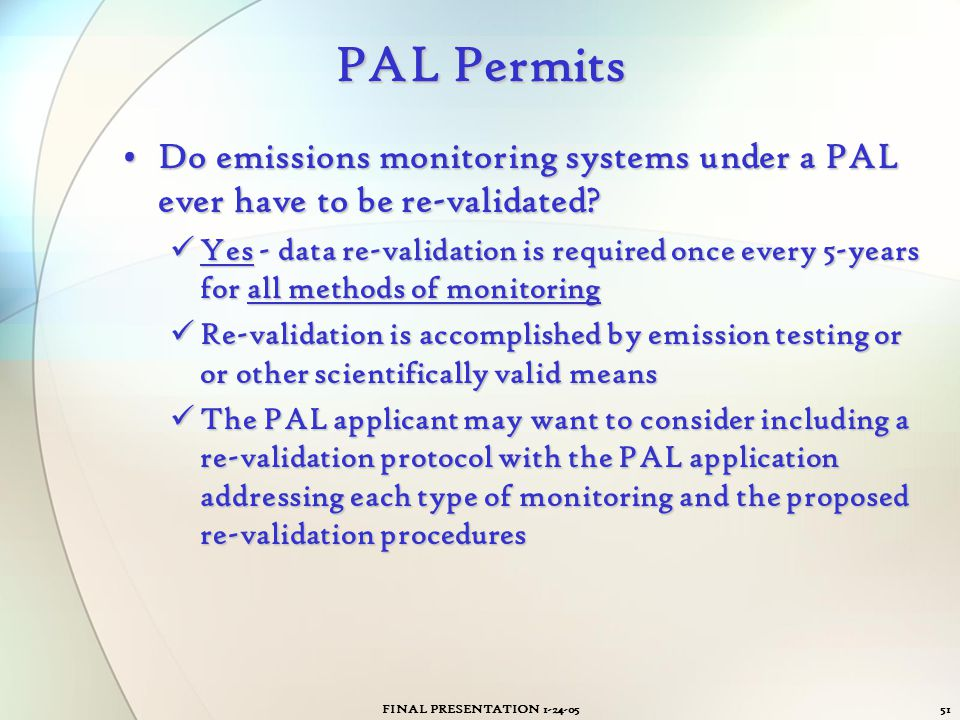PAL Permits Do emissions monitoring systems under a PAL ever have to be re-validated