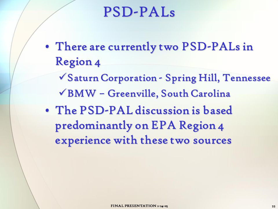 PSD-PALs There are currently two PSD-PALs in Region 4