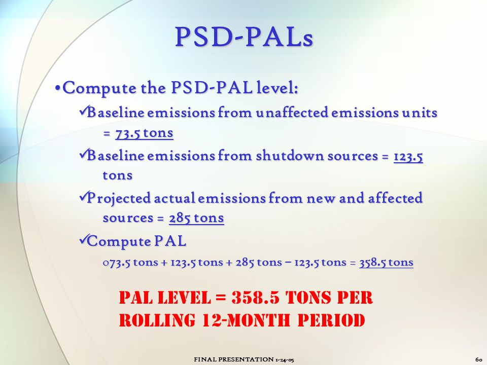 PSD-PALs Compute the PSD-PAL level:
