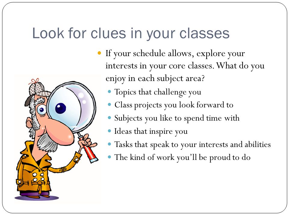 Look for clues in your classes
