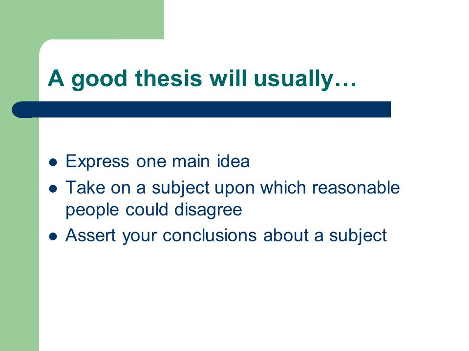 A good thesis will usually…