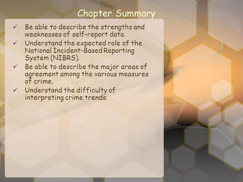 Chapter Summary Be able to describe the strengths and weaknesses of self-report data.