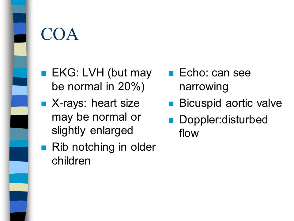 COA EKG: LVH (but may be normal in 20%)