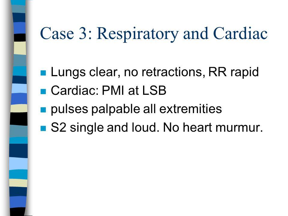Case 3: Respiratory and Cardiac