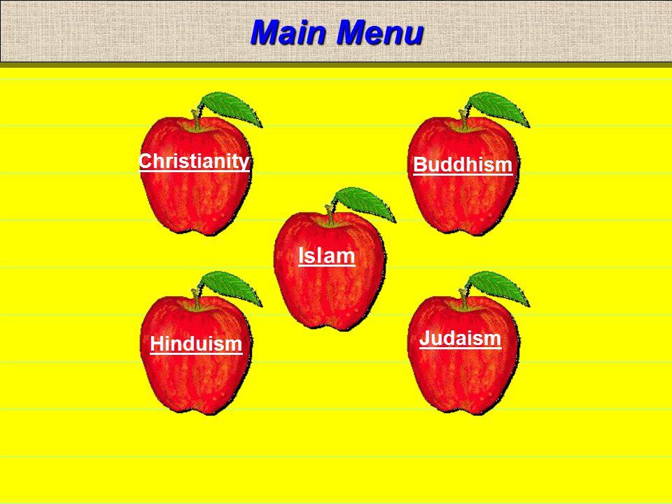 Main Menu Christianity Buddhism Islam Judaism Hinduism