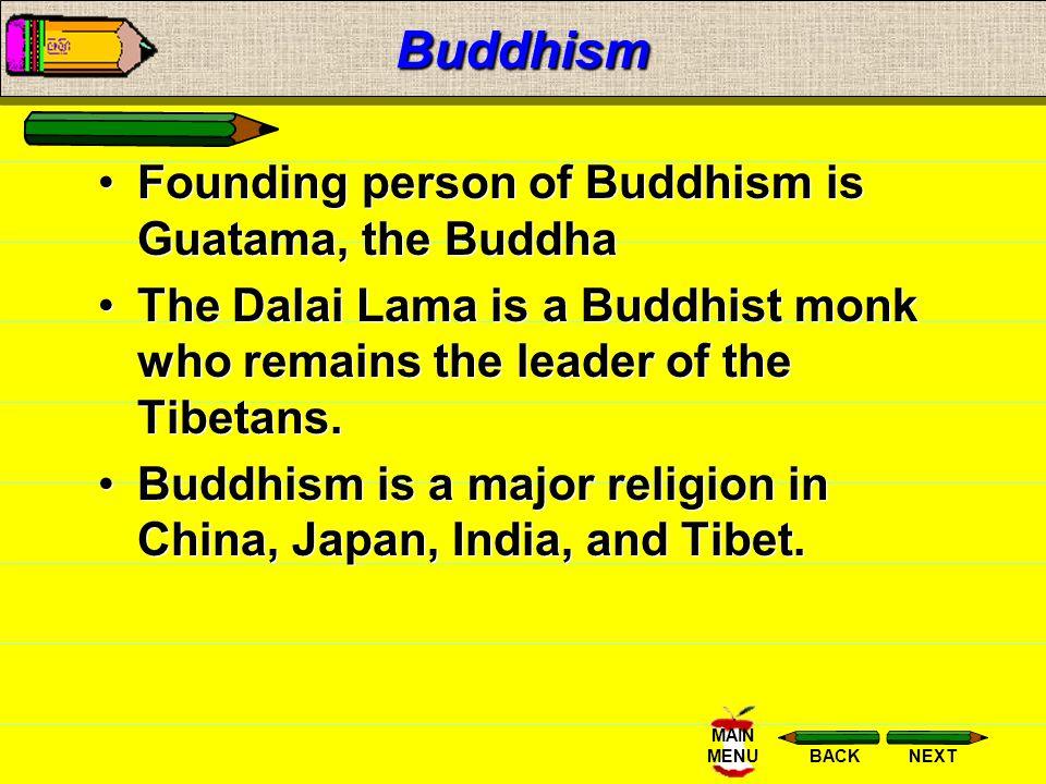 Buddhism Founding person of Buddhism is Guatama, the Buddha