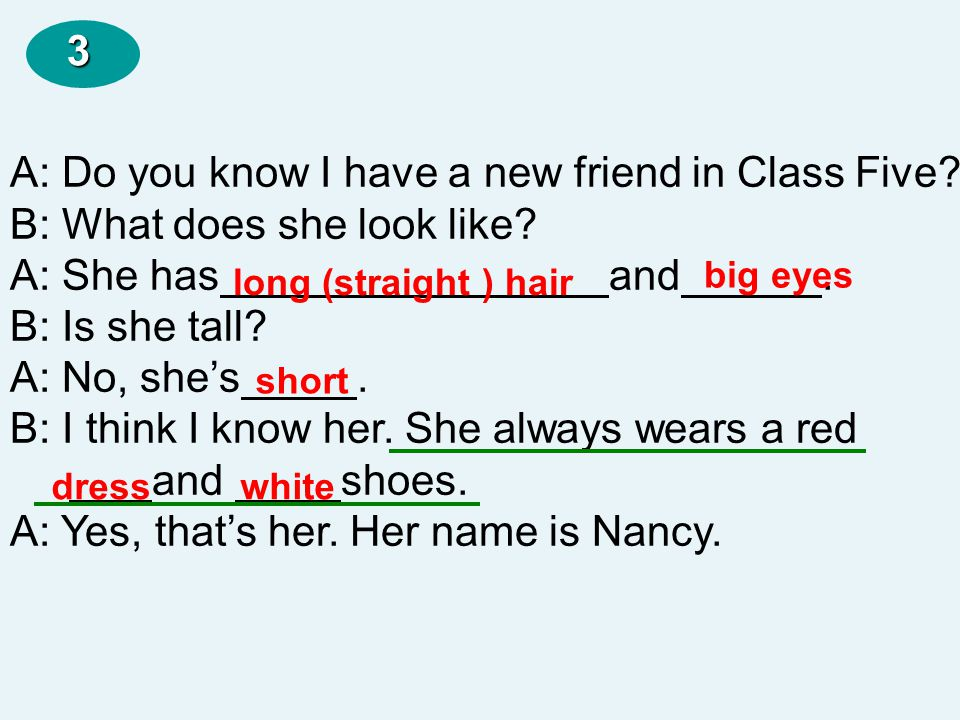 A: Do you know I have a new friend in Class Five