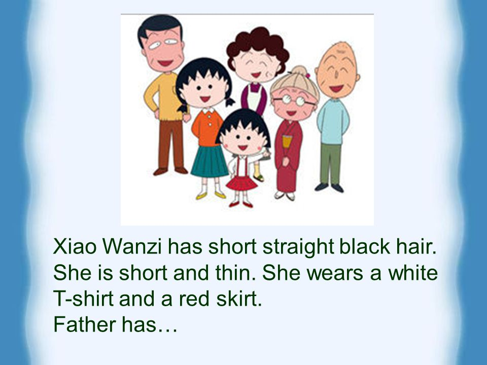 Xiao Wanzi has short straight black hair. She is short and thin