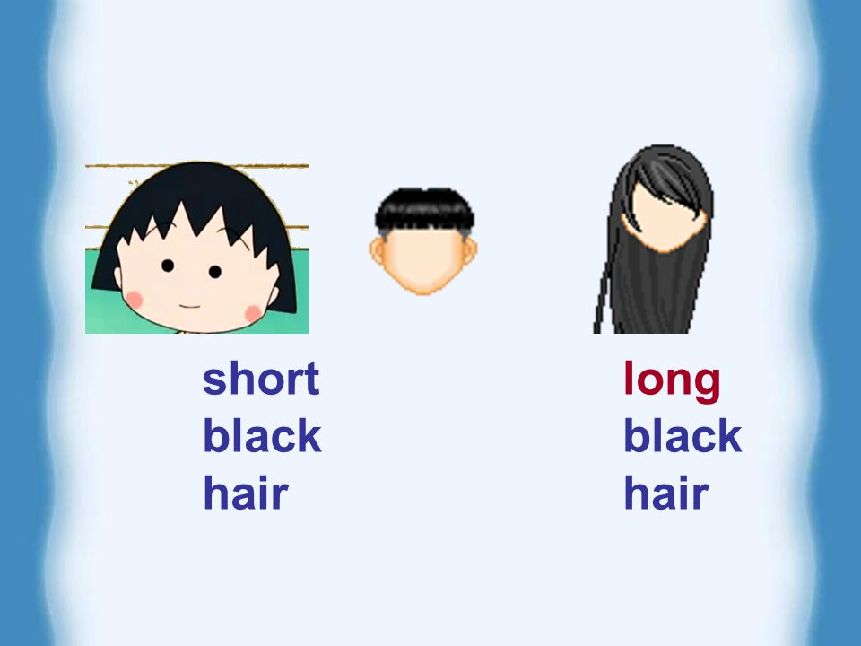 short black hair long black hair