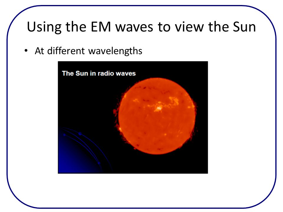 Using the EM waves to view the Sun