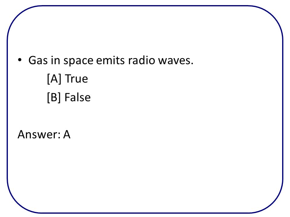 Gas in space emits radio waves.