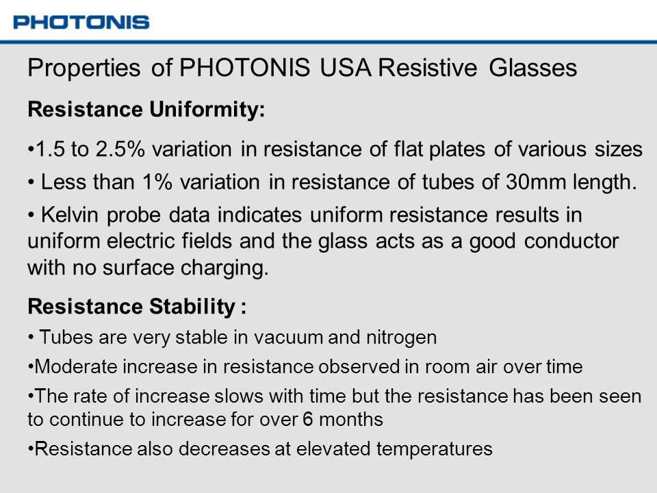 Properties of PHOTONIS USA Resistive Glasses