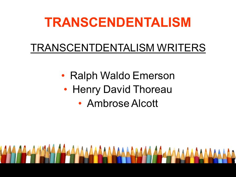 TRANSCENTDENTALISM WRITERS