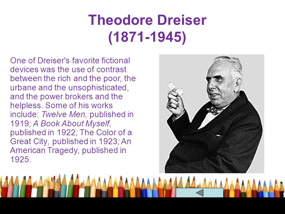 Theodore Dreiser (1871-1945) Naturalism