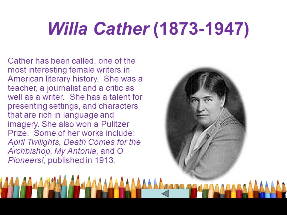 Willa Cather (1873-1947) Regionalism
