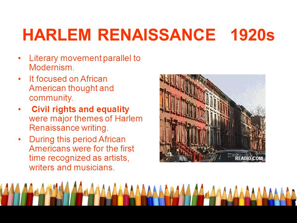 HARLEM RENAISSANCE 1920s Literary movement parallel to Modernism.