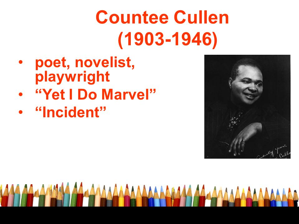 Countee Cullen (1903-1946) poet, novelist, playwright