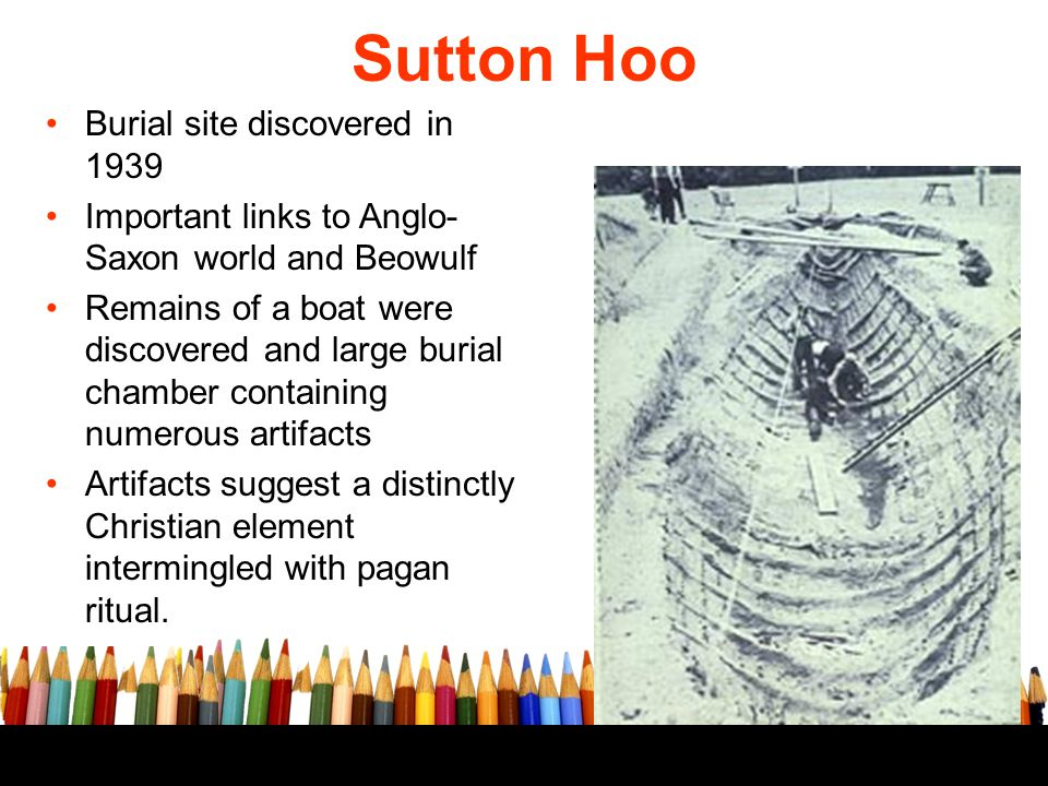 Sutton Hoo Burial site discovered in 1939