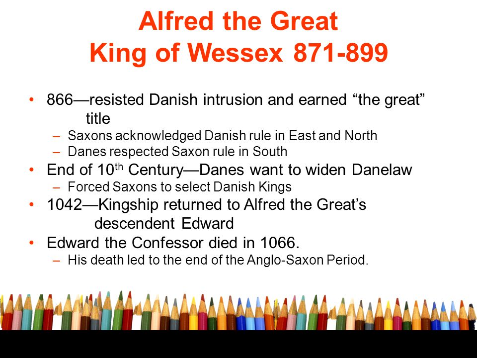 Alfred the Great King of Wessex 871-899