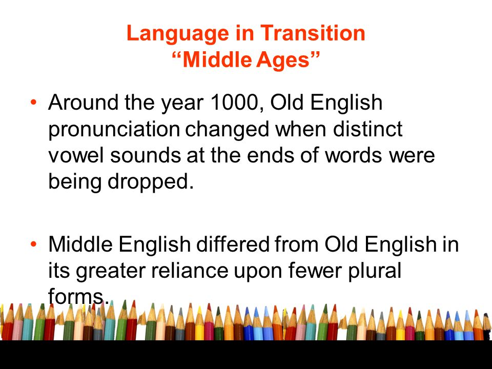 Language in Transition Middle Ages