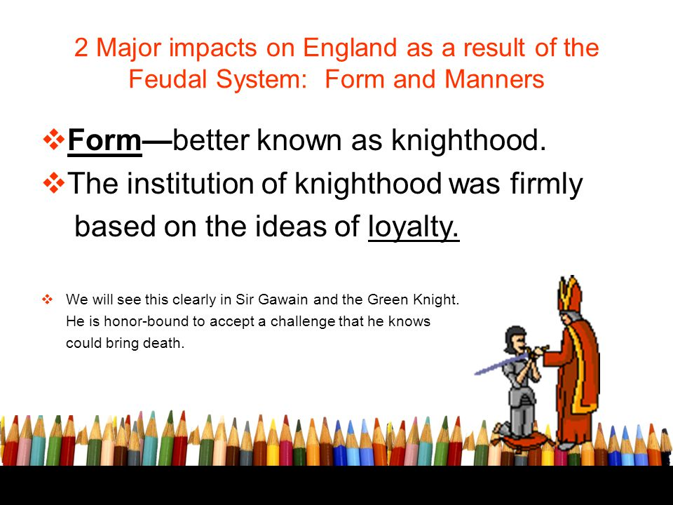 Form—better known as knighthood.