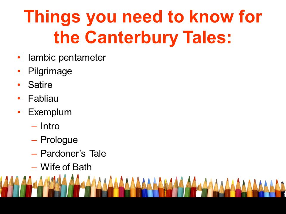 Things you need to know for the Canterbury Tales: