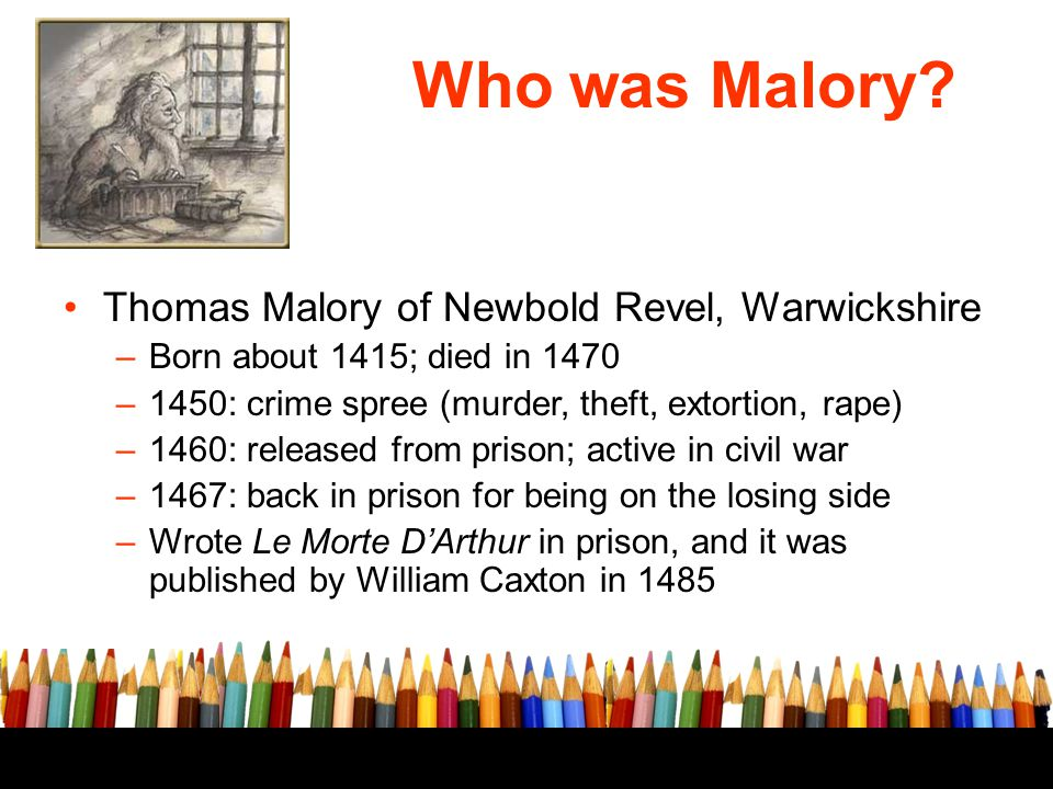 Who was Malory Thomas Malory of Newbold Revel, Warwickshire