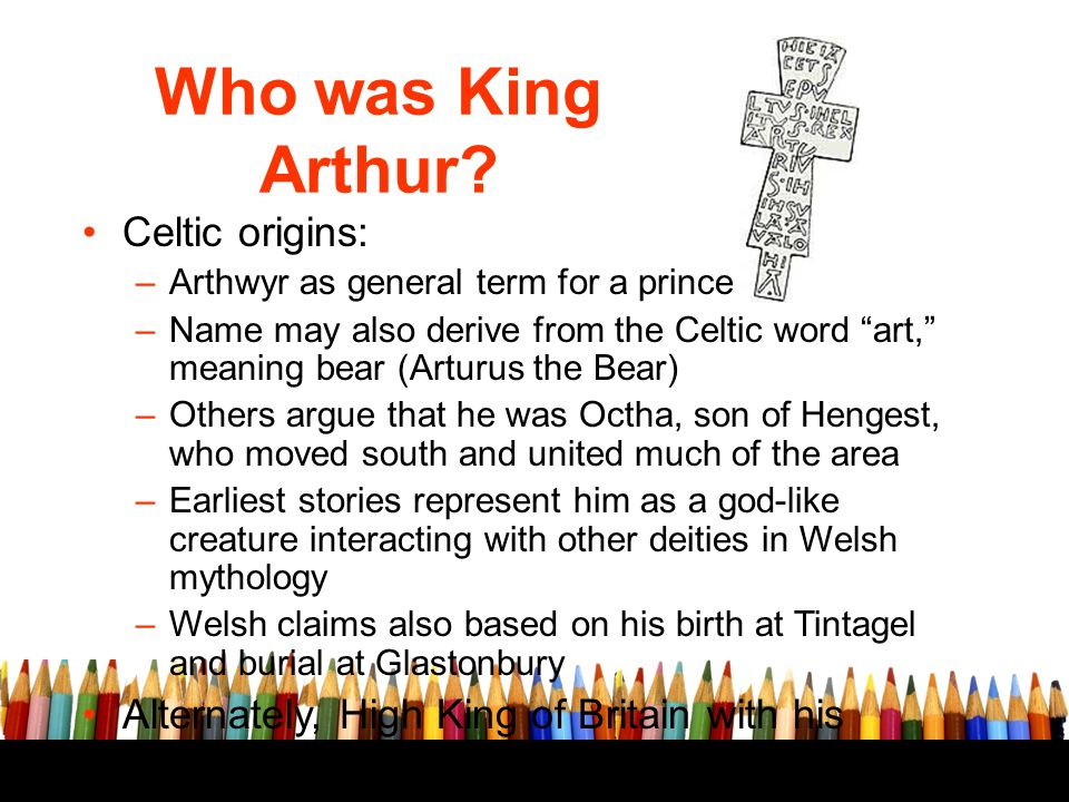 Who was King Arthur Celtic origins:
