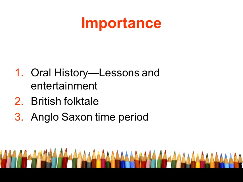 Importance Oral History—Lessons and entertainment British folktale