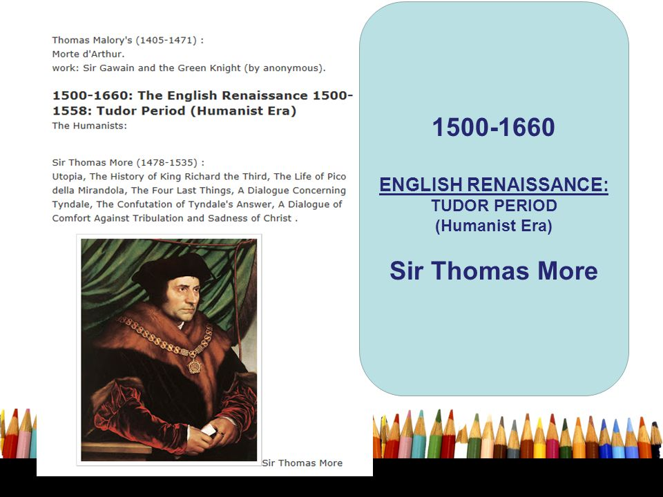1500-1660 Sir Thomas More ENGLISH RENAISSANCE: TUDOR PERIOD