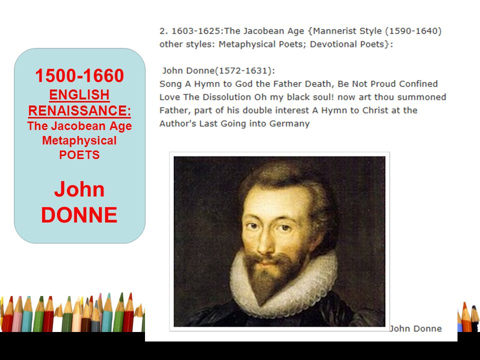 John DONNE 1500-1660 ENGLISH RENAISSANCE: The Jacobean Age