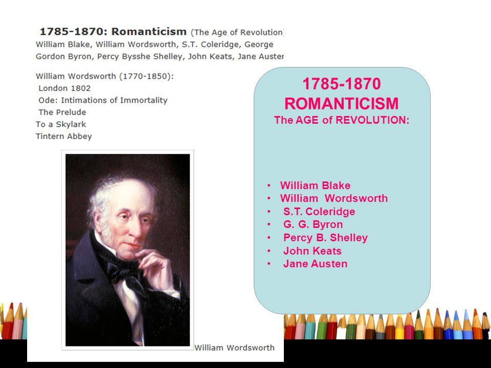 1785-1870 ROMANTICISM The AGE of REVOLUTION: William Blake