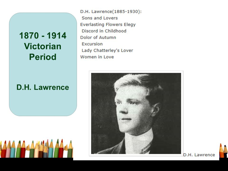 1870 - 1914 Victorian Period D.H. Lawrence