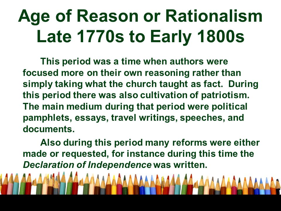Age of Reason or Rationalism Late 1770s to Early 1800s